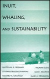 Inuit, Whaling, and Sustainability Milton M. Freeman