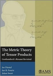 The Metric Theory of Tensor Products: Grothendiecks Resume Revisited  by  Joseph Diestel