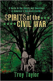 Spirits of the Civil War  by  Troy Taylor