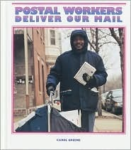 Postal Workers Deliver the Mail Carol Greene