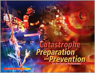 Catastrophe Preparation & Prevention for Fire Service Profescatastrophe Preparation & Prevention for Fire Service Professionals W/ Student DVD Sionals W/ Student DVD  by  Phil Palin