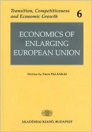Economics of Enlarging European Union Tibor Palankai