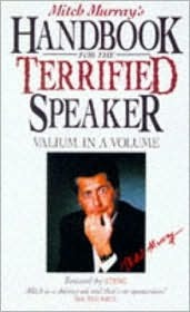 Mitch Murrays Handbook for the Terrified Speaker  by  Mitch Murray