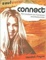 Connect: The Lowdown on Friendships and Relationships Kendall Payne