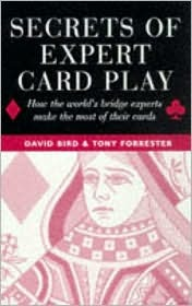 Secrets of Expert Card Play: How the Worlds Bridge Experts Make the Most of Their Cards  by  David Bird