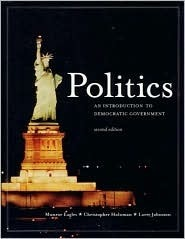 Politics (Us Edition): An Introduction to Modern Democratic Government  by  Munroe Eagles