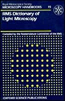 RMS Dictionary of Light Microscopy Nomenclature Committee of the RMS