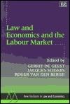 Law And Economics And The Labour Market  by  Gerrit De Geest