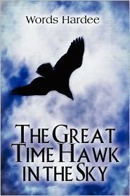 The Great Time Hawk in the Sky Words Hardee