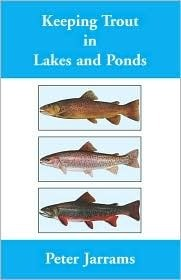 Keeping Trout in Lakes and Ponds Peter Jarrams