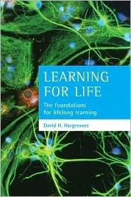 Learning for life: The foundations for lifelong learning  by  David H. Hargreaves