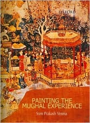 Mughal Painters And Their Work: A Biographical Survey And Comprehensive Catalogue  by  Som Prakash Verma