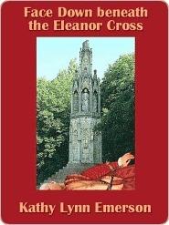Face Down Beneath The Eleanor Cross (Susanna, Lady Appleton #4)  by  Kathy Lynn Emerson