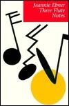 Three Flute Notes Jeannie Ebner