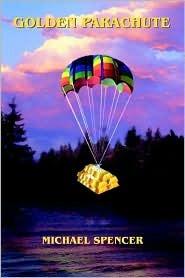 Golden Parachute Michael Spencer