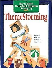 Themestorming: How to Build a Theme-Based Curriculum the Easy Way Reid Becker