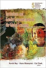 Institutions and Gender Empowerment in the Global Economy:  Developing Countries  by  Kartik C. Roy