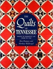 The Quilts of Tennessee: Images of Domestic Life Prior to 1930 Bets Ramsey