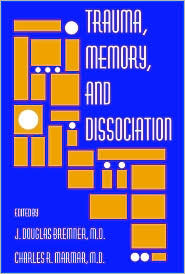 Trauma, Memory, and Dissociation  by  J. Douglas Bremner