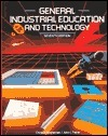 General Industrial Education and Technology  by  Chris Harold Groneman