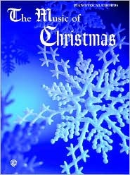 The Music of Christmas: Piano/Vocal/Chords  by  Various