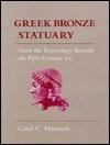 Greek Bronze Statuary: From the Beginnings Through the Fifth Century B.C.  by  Carol Mattusch