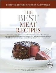 Best Meat Recipes  by  Cooks Illustrated Magazine