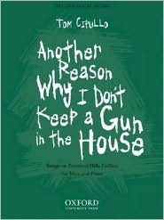 Another Reason Why I Dont Keep a Gun in the House  by  Tom Cipullo