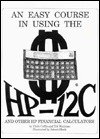 An Easy Course in Using the HP-12C  by  Chris Coffin