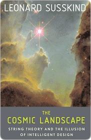 Cosmic Landscape  by  Leonard Susskind