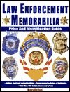 Law Enforcement Memorabilia: Price and Identification Guide  by  Monty McCord