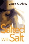 Salted with Salt Jason Akley