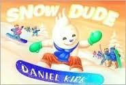 Snow Dude Daniel Kirk