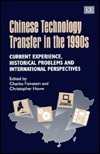 Chinese Technology Transfer In The 1990s: Current Experience, Historical Problems, And International Perspectives Christopher Howe