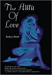 The Aura of Love  by  Kathy J. Marsh