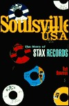 Soulsville, U.S.A.: The Story of Stax Records  by  Rob Bowman