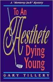 To an Aesthete Dying Young  by  Gary Tillery