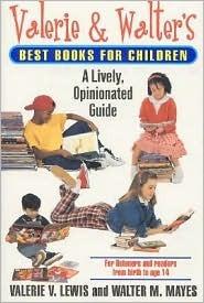 Valerie & Walters Best Books for Children  by  Valerie V. Lewis