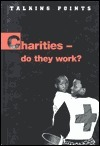 Charities-Do They Work? (Talking Points  by  Ali Brownlie Bojang
