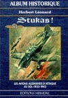 Stukas!: Les Avions Allemands DAttacque Au Sol (1933-1945)  by  Herbert Léonard