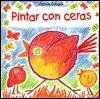 Pintar Con Ceras = I Can Crayon Usborne Books
