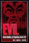 Evil : Understanding and Opposing Human Evil Louis E. Silver