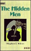 The Hidden Men Stephen F. Wilcox