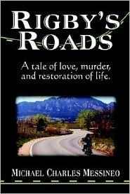 Rigbys Roads  by  Michael Charles Messinec