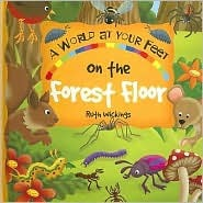On The Forest Floor: A World-At-Your Feet Book  by  Ruth Wickings