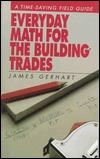 Everyday Math for the Building Trades  by  James Gerhart