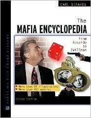 The Mafia Encyclopedia: From Accardo to Zwillman  by  Carl Sifakis