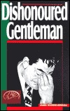 Dishonoured Gentlemen  by  James Bourne-Kendall