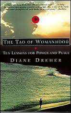 Tao of Womanhood Diane Dreher