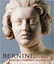 Bernini and the Birth of Baroque Portrait Sculpture  by  Andrea Bacchi